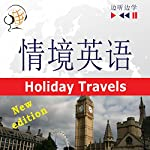 English in Situations - For Chinese speakers - New Edition: Holiday Travels - Proficiency level B2 (Listen & Learn) | Dorota Guzik,Joanna Bruska,Anna Kicinska