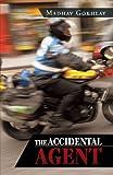 The Accidental Agent, Madhav Gokhlay, 1466929286