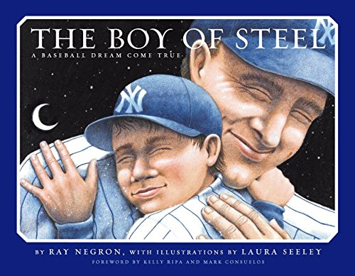 The Boy of Steel: A Baseball Dream Come True by HarperCollins