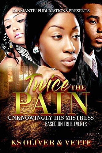Twice The Pain: Unknowingly His Mistress ()