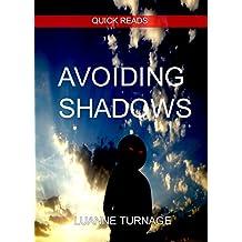 AVOIDING SHADOWS: QUICK READS #8