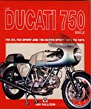 The Ducati 750 Bible, Ian Falloon, 1845840127