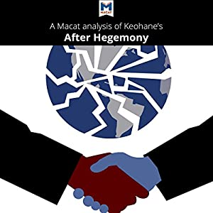 An Analysis of Robert O. Keohane's After Hegemony Audiobook
