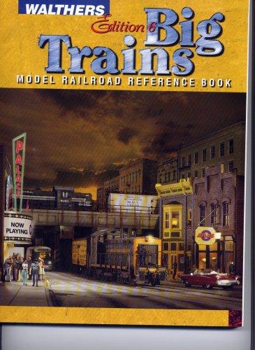Big Trains : Model Railroad Reference Book (Model Railroad Reference Book) (Walthers Model Railroad)