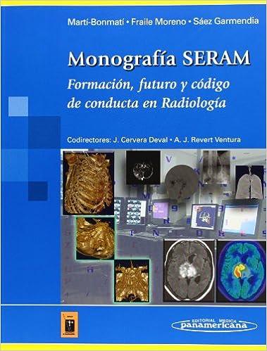 Descargando libros de google books Monografía SERAM: Formación, futuro y código de conducta en Radiología (Martí-Bonmartí / Fraile Moreno / Sáez Garmendia) 8479039302 in Spanish PDF