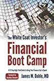 img - for The White Coat Investor's Financial Boot Camp: A 12-Step High-Yield Guide to Bring Your Finances Up to Speed book / textbook / text book