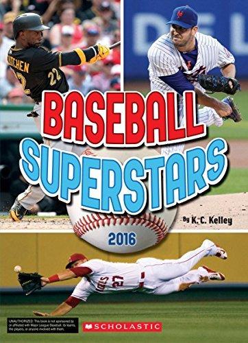 Baseball Superstars 2016 by K.C. Kelley (2016-09-13)