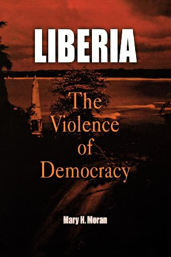 Liberia: The Violence of Democracy (The Ethnography of Political Violence)