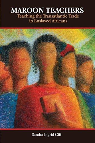 Maroon Teachers: Teaching the Atlantic Trade in Enslaved Africans