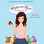 Fairest of All: Whatever After, Book 1 | Sarah Mlynowski