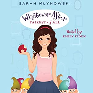 Fairest of All: Whatever After, Book 1 Audiobook by Sarah Mlynowski Narrated by Emily Eiden