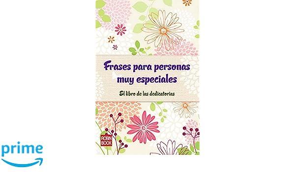 Frases para personas muy especiales: El libro de las dedicatorias Libro Amigo malsinet: Amazon.es: Aa.Vv.: Libros