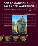 Der Romanische Palas der Wartburg : Bauforschung an Einer Welterbestatte, Altwasser, Elmar and Badstubner, Ernst, 3795414571