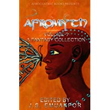 AfroMyth Volume1: A Fantasy Collection