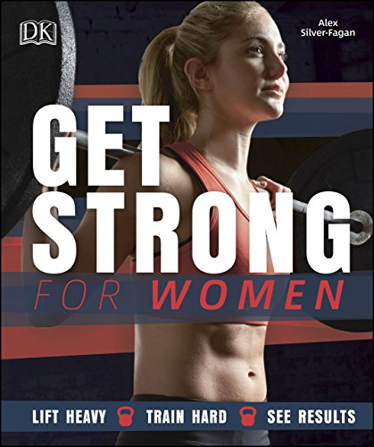Get Strong for Women: Lift Heavy - Train Hard - See Results cover