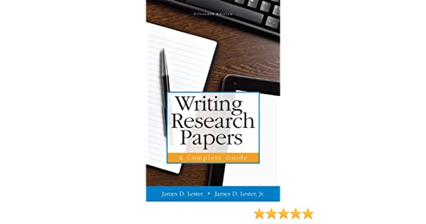 principles of writing research papers lester