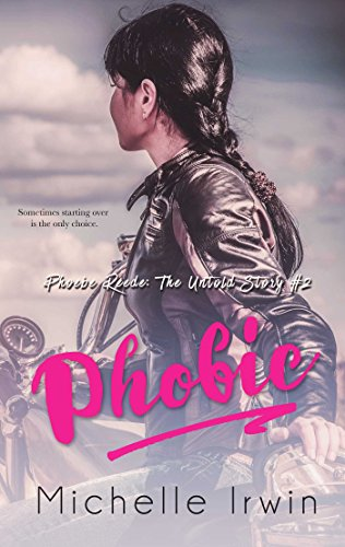 Phobic (Phoebe Reede: The Untold Story #2) by [Irwin, Michelle]