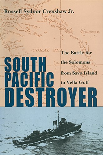 Wwii Destroyer - South Pacific Destroyer: The Battle for the Solomons from Savo Island to Vella Gulf