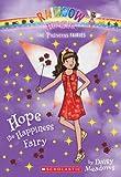 Princess Fairies #1: Hope the Happiness Fairy: A Rainbow Magic Book