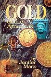 Gold of the Americas, Jenifer Marx, 0915920891