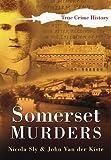 Somerset Murders (Sutton True Crime History)