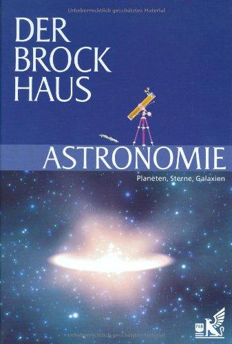 Der Brockhaus Astronomie: Planeten, Sterne, Galaxien