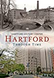 Hartford Through Time (America Through Time)