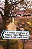 A Concise Dictionary of Modern Place-Names in Great Britain and Ireland, Room, Adrian, 0192115901