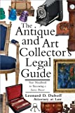 The Antique and Art Collector's Legal Guide: Your Handbook to Being a Savvy Buyer (Antique & Art Collector's Legal Guide)