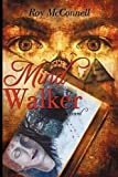Mind Walker, Roy McConnell, 1440168644