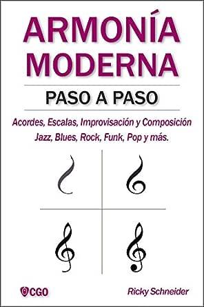 ARMONÍA MODERNA PASO A PASO: Acordes, Escalas, Improvisación y ...