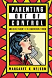 Parenting Out of Control: Anxious Parents in Uncertain Times by Margaret K. Nelson (2012-03-01)