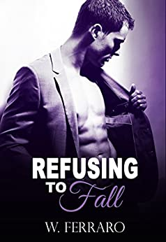Refusing to Fall (Dennison Series Book 3) by [Ferraro, W]