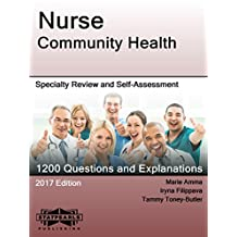 Nurse Community Health: Specialty Review and Self-Assessment (StatPearls Review Series Book 338)