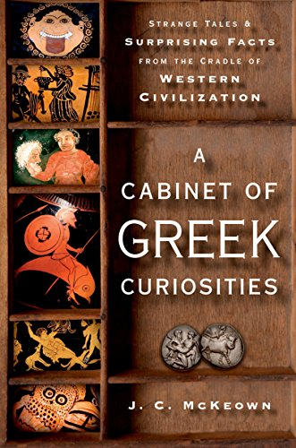 (A Cabinet of Greek Curiosities: Strange Tales and Surprising Facts from the Cradle of Western Civilization)