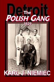 The Polish Gang -  Detroit 1929 by [Niemiec, Karl J.]