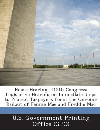 house-hearing-112th-congress-legislative-hearing-on-immediate-steps-to-protect-taxpayers-form-the-on