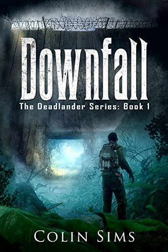 Downfall: The Deadlander Series (Book 1)