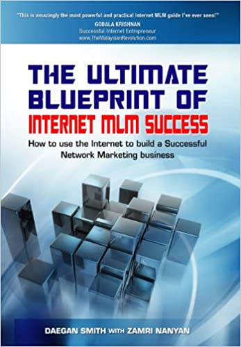 The ultimate blueprint of internet mlm success daegan smith with the ultimate blueprint of internet mlm success daegan smith with zamri nanyan truewealth publishing 9789833364299 amazon books malvernweather Image collections