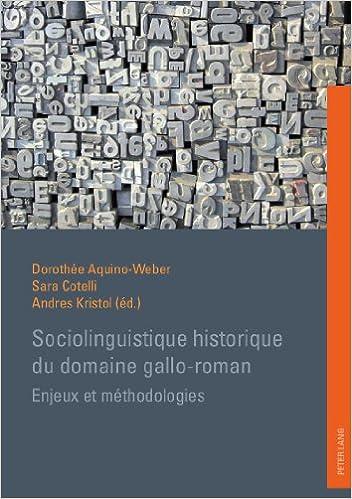 En ligne Sociolinguistique Historique Du Domaine Gallo-Roman: Enjeux Et Methodologies pdf epub