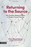 Returning to the Source: Han Dynasty Medical Classics in Modern Clinical Practice