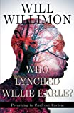 img - for Who Lynched Willie Earle?: Preaching to Confront Racism book / textbook / text book