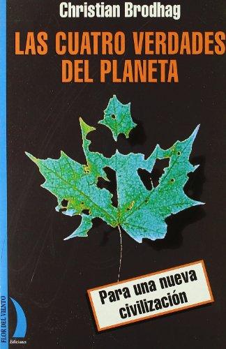 Descargar Libro Cuatro Verdades Del Planeta, Las Christian Brodhag