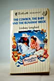 img - for The Cowboy, The Baby And The Runaway Bride (Silhouette Romance #1073) book / textbook / text book