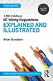 17th Edition IET Wiring Regulations: Explained and Illustrated, 10th ed (17th Edn Iet Wiring Regulation)