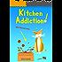 Kitchen Addiction!: Humorous Cozy Mystery - Funny Adventures of Mina Kitchen - with Recipes (Mina Kitchen Cozy Mystery Series - Book 1)