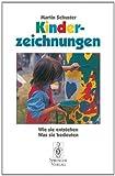 Kinderzeichnungen : Wie Sie Entstehen, Was Sie Bedeuten, Schuster, Martin, 354057042X
