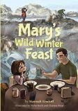 Mary's Wild Winter Feast, Hannah Lindoff, 1602232326