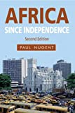 Africa since Independence, Nugent, Paul, 0230272878