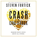 Crash the Chatterbox: Hearing God's Voice Above All Others | Steven Furtick